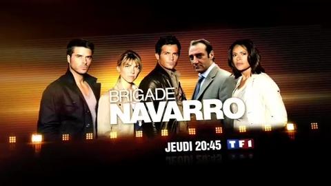 BA - BRIGADE NAVARRO - Jeudi 26 février 2009 à 20h45 sur TF1