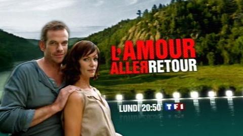 BA - L'AMOUR ALLER-RETOUR - Lundi 12 janvier 2009 à 20h50 sur TF1