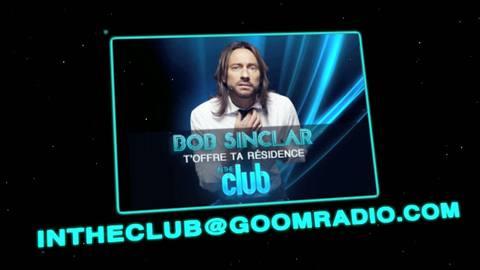 Bob Sinclar t'offre ta résidence sur In The Club