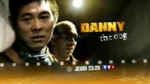 DANNY THE DOG - Jeudi 24 juillet 2008 à 23h45 sur TF1