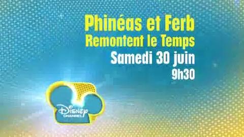 Disney Channel - Phinéas et Ferb remontent le temps - Samedi 30 juin à 9H30