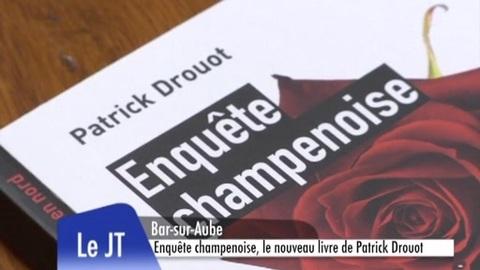 Enquête champenoise de Patrick Drouot (Bar-sur-Aube)