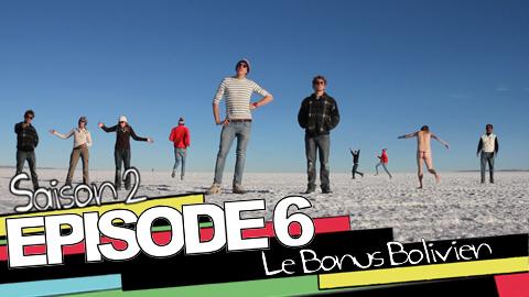 EPISODE 6 - Le Bonus Bolivien