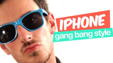 IPHONE GANG BANG STYLE (parodie GANGNAM STYLE)