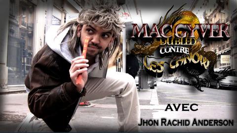 MAC GYVER DU BLED CONTRE LES CHNOW (EPISODE 4)