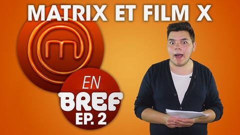 #MCEB - MATRIX et FILM X - #MasterChef