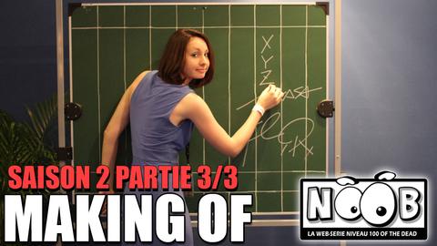 NOOB : MAKING OF SAISON 2 - partie 3/3