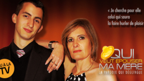 Qui veut épouser ma mère ? La parodie qui déglingue
