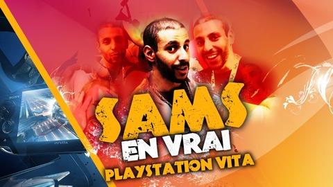 Sams en Vrai - Saison 02 Episode 01 - PlayStation Vita Part II