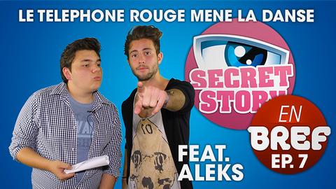 Le Téléphone Rouge mène la danse feat. Alexandre (Aleks) - Secret Story En Bref Ep 7